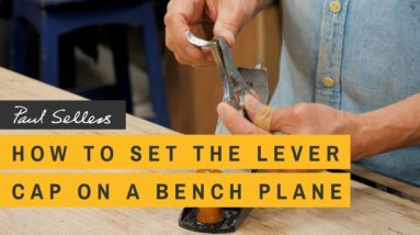 How to set the Lever Cap on a Bench Plane | Paul Sellers