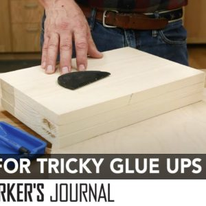 3 Tips for Tricky Woodworking Glue Ups